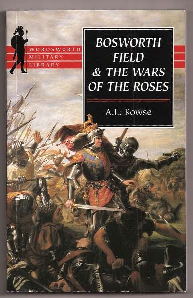ROWSE, A. L., - BOSWORTH FIELD and the Wars of the Roses.