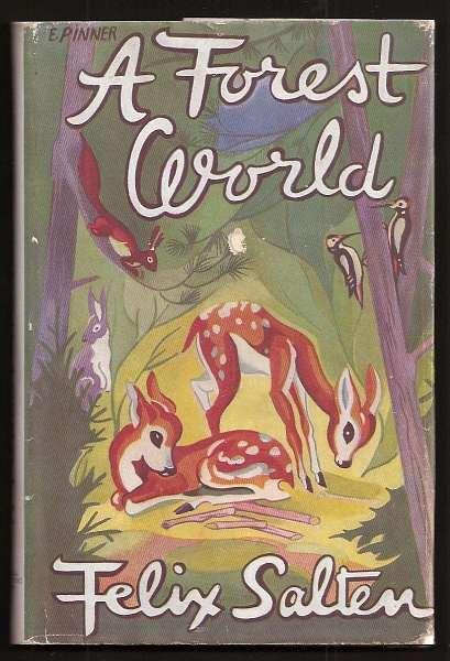 SALTEN, FELIX (ENGLSIH TEXT BY PAUL R. MILTON AND SANFORD JEROME GREENBURGER), - A FOREST WORLD.