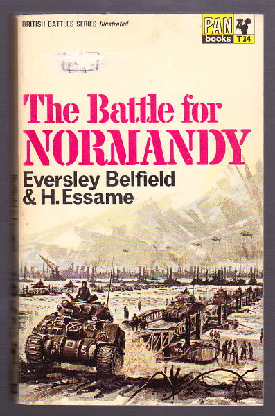 BELFIELD, EVERSLEY AND ESSAME, H., - THE BATTLE FOR NORMANDY.