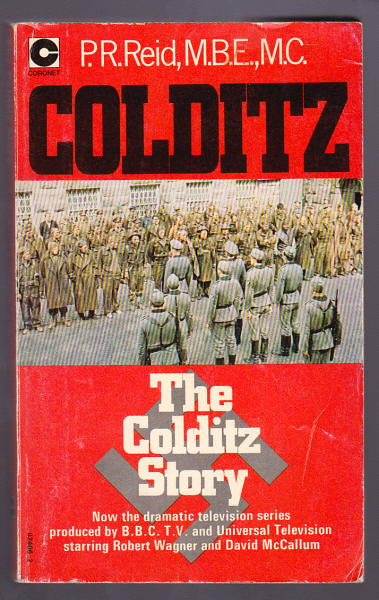 REID, P. R., MBE, MC, - THE COLDITZ STORY.