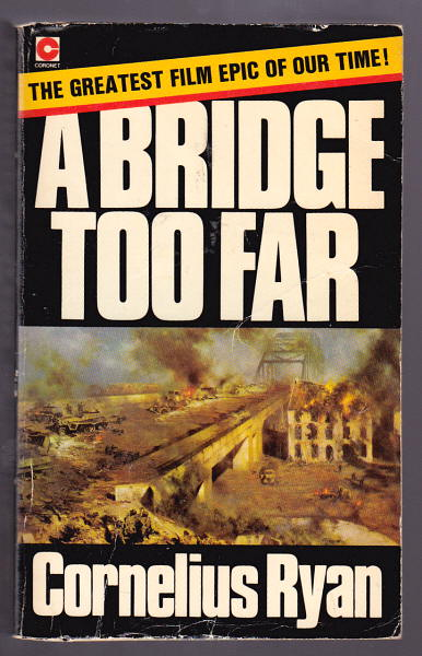 RYAN, CORNELIUS, - A BRIDGE TOO FAR.