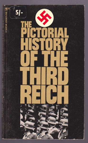 NEUMANN, ROBERT, WITH KOPPEL, HELGA, - THE PICTORIAL HISTORY OF THE THIRD REICH.