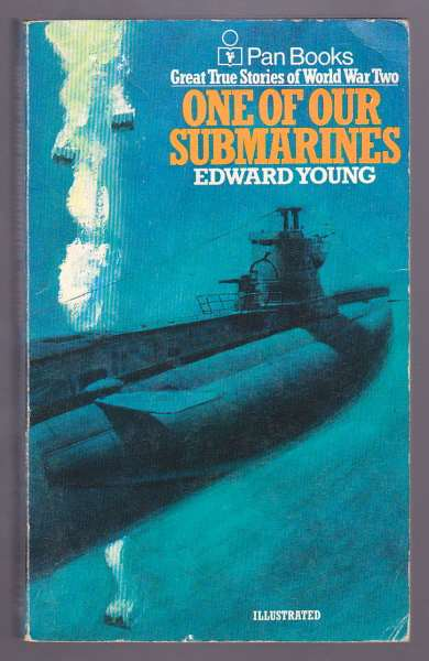 YOUNG, COMMANDER EDWARD DSO, DSC, RNV(S)R, - ONE OF OUR SUBMARINES.
