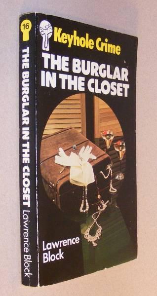 BLOCK, LAWRENCE, - THE BURGLAR IN THE CLOSET.