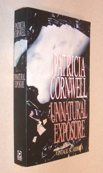 CORNWELL, PATRICIA, - UNNATURAL EXPOSURE.