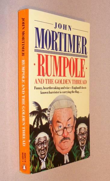 MORTIMER, JOHN, - RUMPOLE AND THE GOLDEN THREAD.