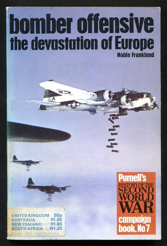 FRANKLAND, NOBLE, - BOMBER OFFENSIVE : THE DEVASTATION OF EUROPE.