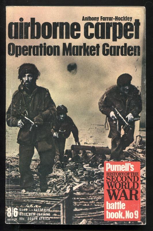 FARRAR-HOCKLEY, ANTHONY, - AIRBORNE CARPET : Operation Market Garden.