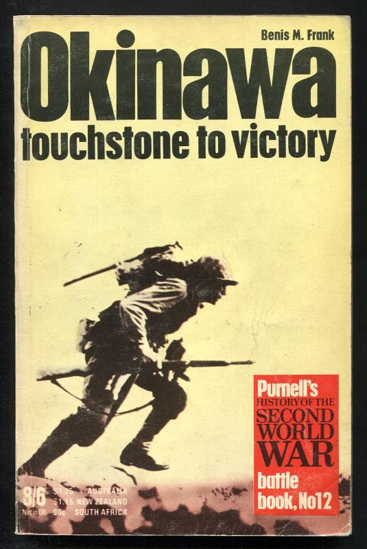 FRANK, BENIS M., - OKINAWA - Capstone to Victory.