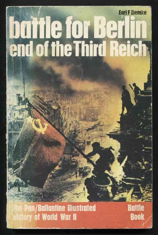 ZIEMKE, EARL F., - BATTLE FOR BERLIN : END OF THE THIRD REICH.