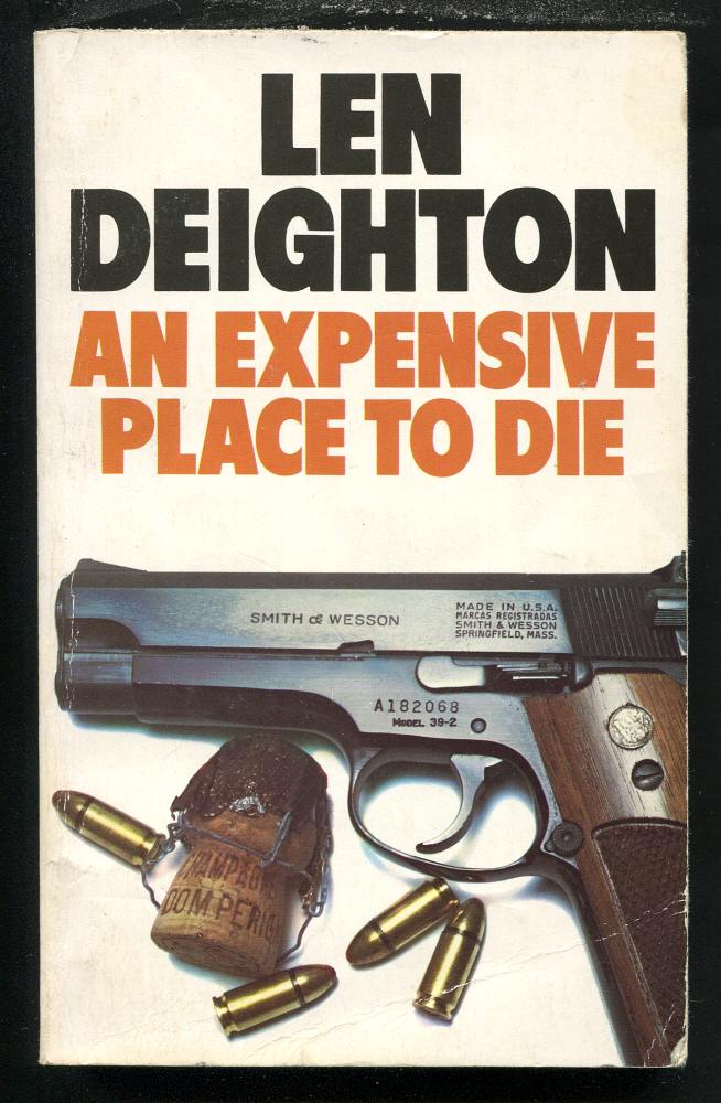 DEIGHTON, LEN, - AN EXPENSIVE PLACE TO DIE.