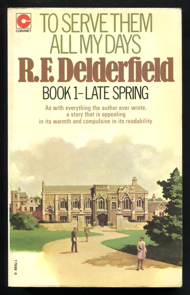 DELDERFIELD, R. F., - TO SERVE THEM ALL MY DAYS - Book 1 - Late Spring.