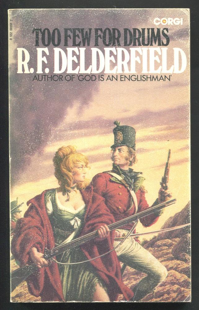 DELDERFIELD, R. F., - TOO FEW FOR DRUMS.