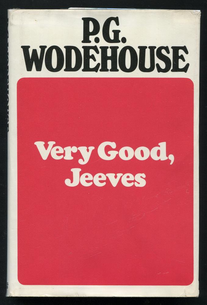WODEHOUSE, P. G., - VERY GOOD, JEEVES!.