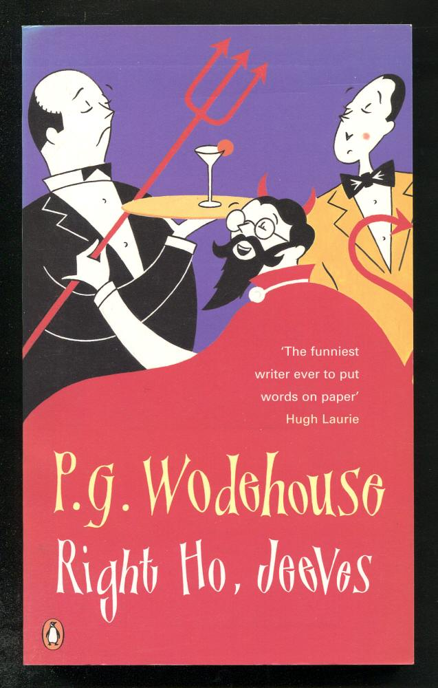 P. G. WODEHOUSE, - RIGHT HO, JEEVES.