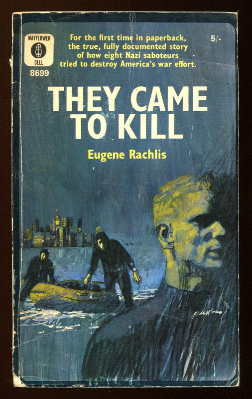 RACHLIS, EUGENE, - THEY CAME TO KILL.