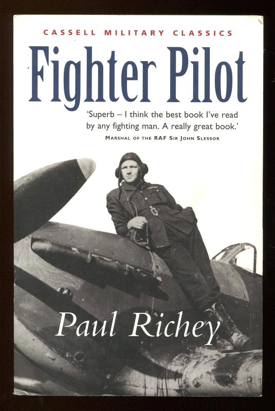 RICHEY, WING CDR. PAUL, D.F.C.  AND BAR (EDITED BY DIANA RICHEY), - FIGHTER PILOT - A Personal Record of the Campaign In France 1939-1940.